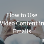 How to Use Video Emails To Drive Traffic and Engagement