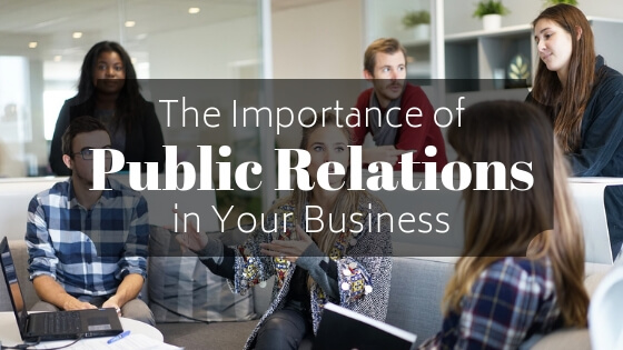 The Importance Of Good PR For Your Business